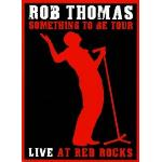 Rob Thomas - Something To Be Tour